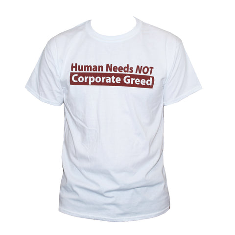 "Anti Corporate ""Human Needs"" T shirt"