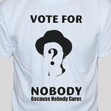Political protest vote for nobody white t shirt unisex punk rock anarchy graphic tee