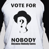 Political protest vote for nobody unisex 3/4 sleeve baseball graphic t shirt close up photo