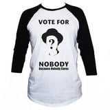 Political protest vote for nobody unisex 3/4 sleeve baseball graphic t shirt
