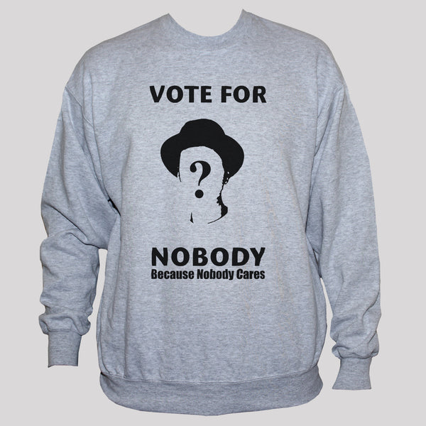 Political Vote For Nobody Sweatshirt Unisex Grey Sweater Jumper