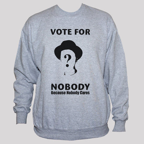 Political Anarchist Vote For Nobody Sweatshirt Grey