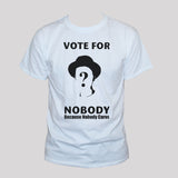 Political protest vote for nobody unisex graphic t shirt left wing anarchy statement tee