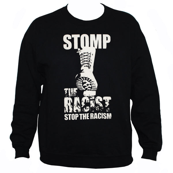 "Anti Racist ""Stomp The Racist"" Political Protest Sweatshirt"
