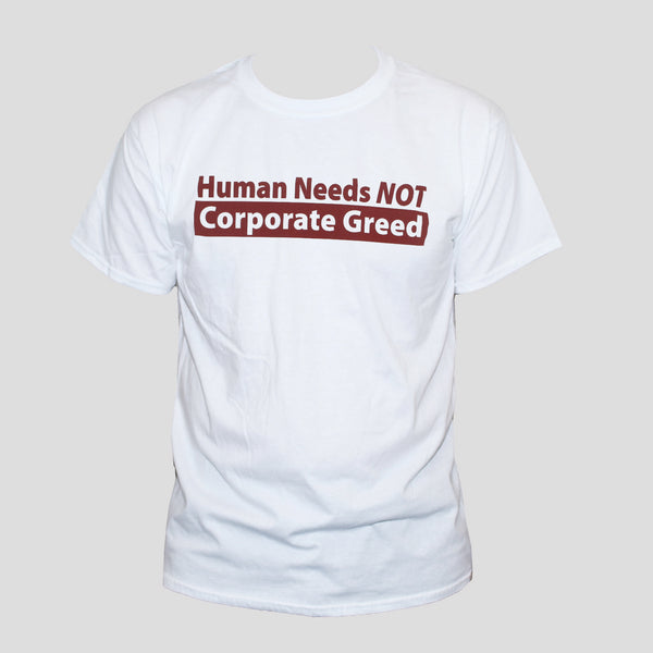 """Human Needs"" Left Wing Anti Corporate Political T shirt"