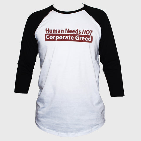 Human Needs Anti Corporate T shirt Political Left Wing Socialist 3/4 Sleeve Tee