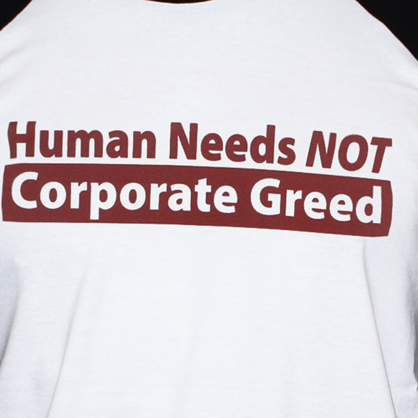 Human Needs Anti Corporate T shirt Political Left Wing Socialist 3/4 Sleeve Tee Close Up Picture