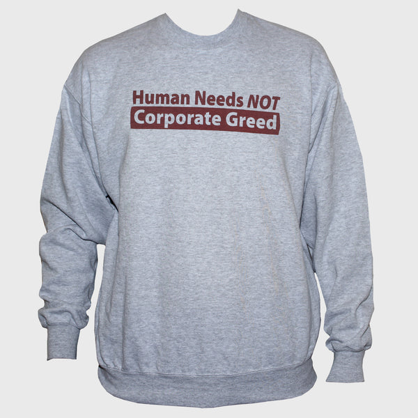 Human Needs Anti Corporate Sweatshirt Left Wing Socialist Protest Jumper