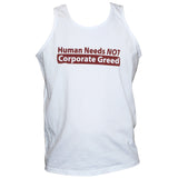 Anti Corporate Greed Political T shirt/Vest Socialist Left Wing Unisex White Top