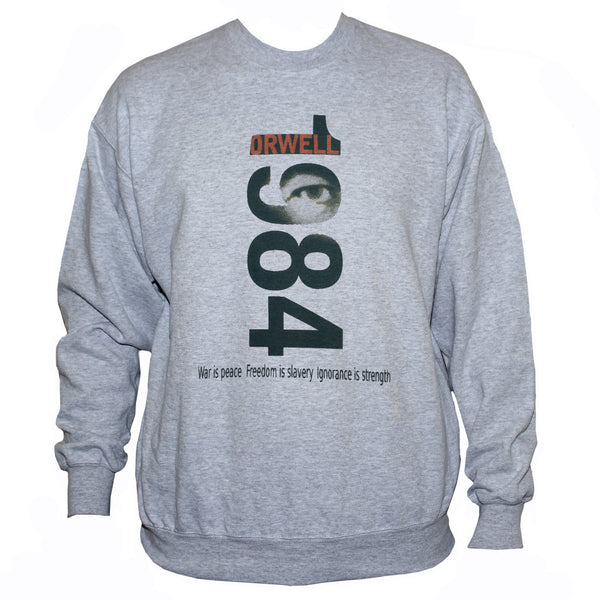 George Orwell 1984 Quote Political Sweatshirt