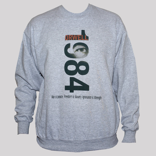 Political George Orwell 1984 Quote Sweatshirt