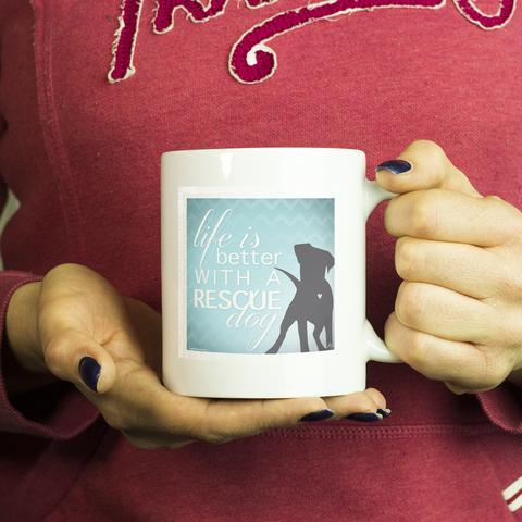 Life is Better with a Rescue Dog Mug