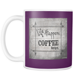 Life Happens Custom Art Print Mug