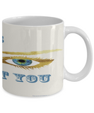 Funny Mug Looking at You
