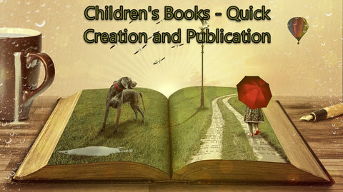 Children Books - Quick Creation and Publication