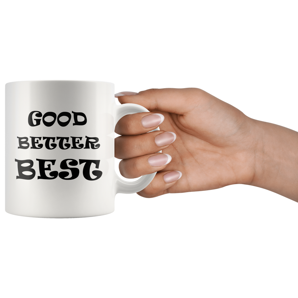 Mug Good Better Best