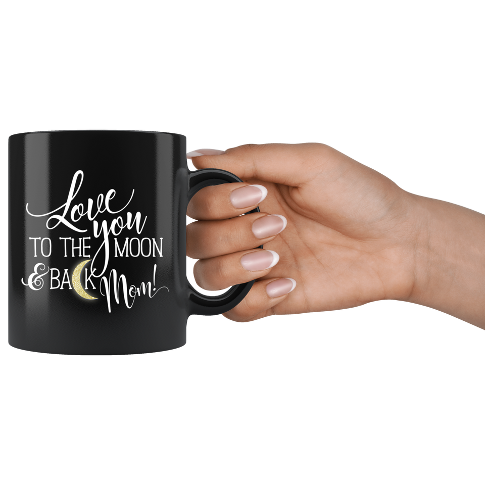 Coffee Mug Mom Love you to the moon