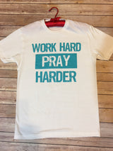 T-Shirt Work Hard Pray Harder
