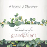 The Making of a Grandparent, Journal