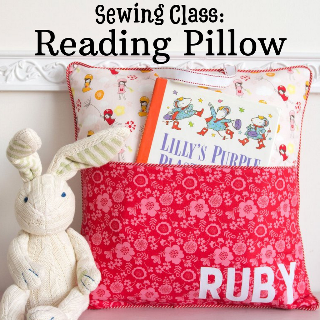 Learn to Sew - Reading Pillow - 3 Week Class