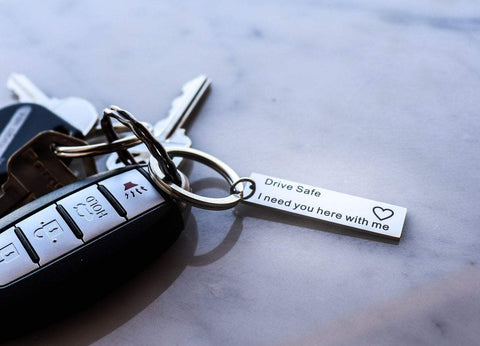 Drive Safe I Need You Here With Me Love Keychain BOGO - Hautify
