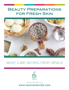 Beauty Preparations for Fresh Skin - Body Care Recipes from Senica - Sénica skin care moisturize dry, sensitive and eczema, prone skin.