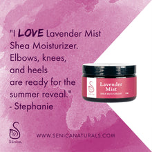 Load image into Gallery viewer, Lavender Mist Shea Moisturizer - Sénica skin care moisturize dry, sensitive and eczema, prone skin.