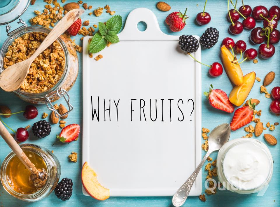 WHY FRUITS?