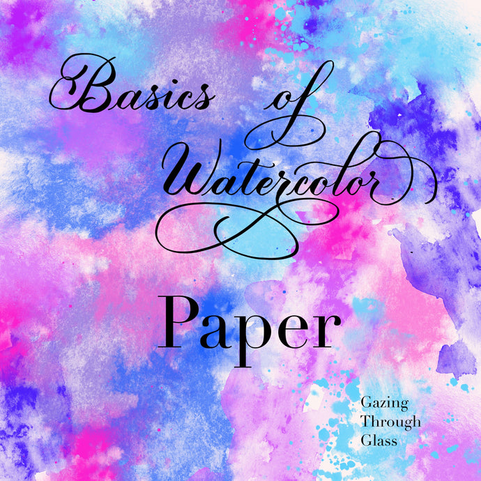 Basics of Watercolor - Paper