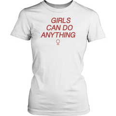 Girls Can Do Anything Shirt