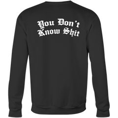 You Don't Know Shit Shirt
