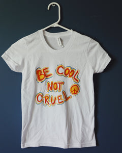 MARKED DOWN- Cool Not Cruel Tee