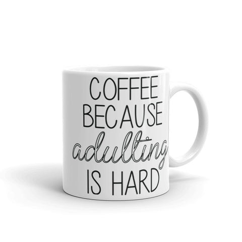 """Adulting is Hard"" Mug"