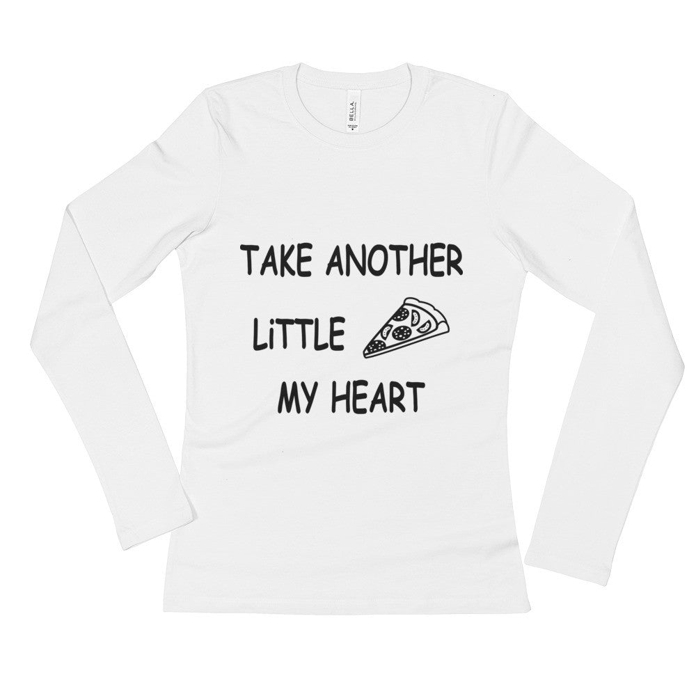 """Take Another Little Pizza"" Ladies' Long Sleeve T-Shirt"