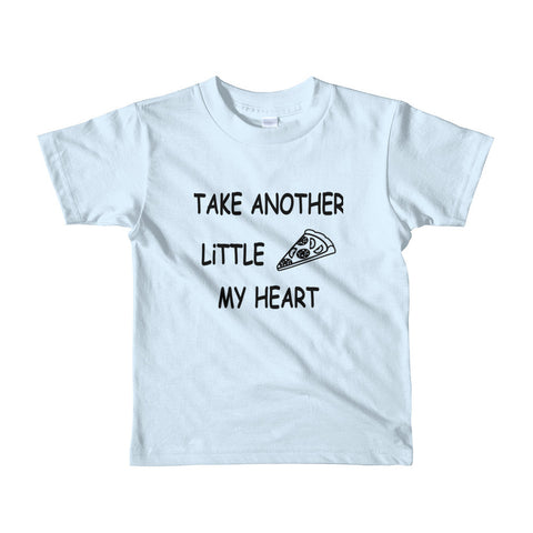 """Take Another Pizza My Heart"" Short sleeve kids t-shirt"