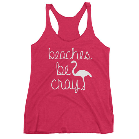 """Beaches Be Cray"" Women's tank top"