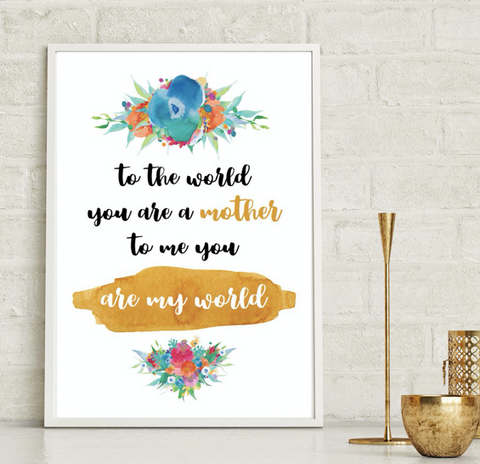 You are my world mothers day print