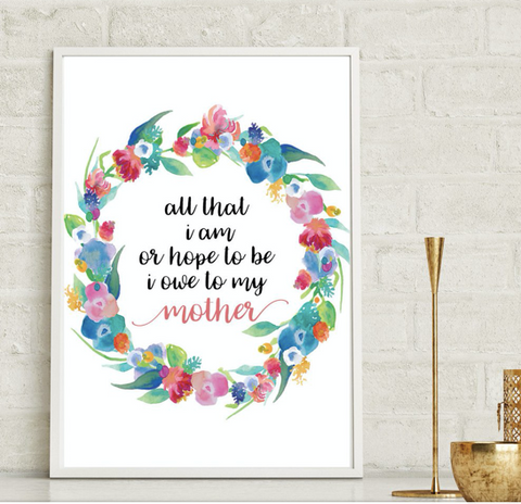 All that i am Mothers Day print