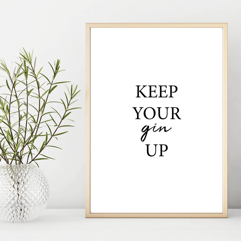 Keep Your Gin Up Print - Couture Moments