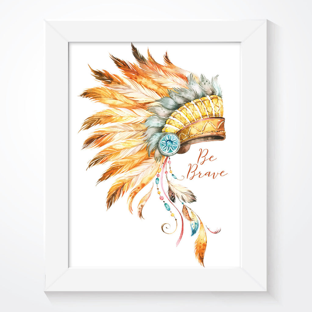 Be Brave Tribal Indian Headdress Print