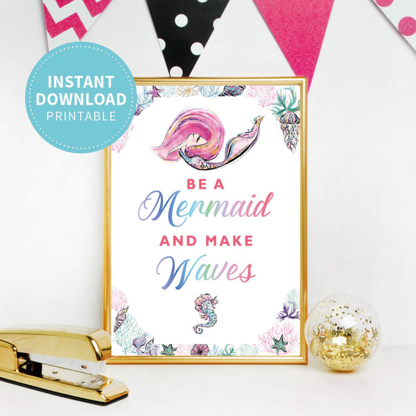 Be A Mermaid Party Birthday Sign - Printable