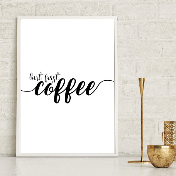 But First Coffee Print - Couture Moments