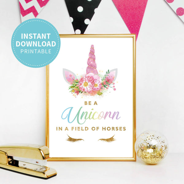 Unicorn Birthday Party Sign - Be A Unicorn In A Field Of Horses