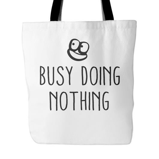 Busy Doing Nothing Tote Bag, 18