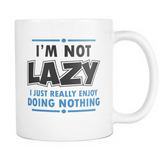 Not Lazy I Just Really Enjoy Doing Nothing Coffee Mug, 11 Ounce