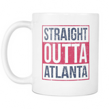 Straight Outta Atlanta Baseball Coffee Mug, 11 Ounce