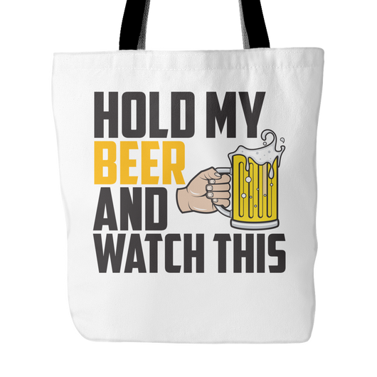 Hold My Beer And Watch This Tote Bag, 18
