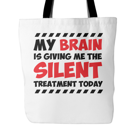 Brain Is Giving Me Silent Treatment Today Tote Bag, 18