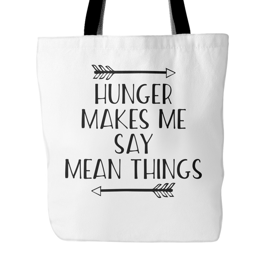 Hunger Makes Me Say Mean Things Tote Bag, 18