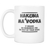 Hakuna Ma'vodka Coffee Mug, 11 Ounce